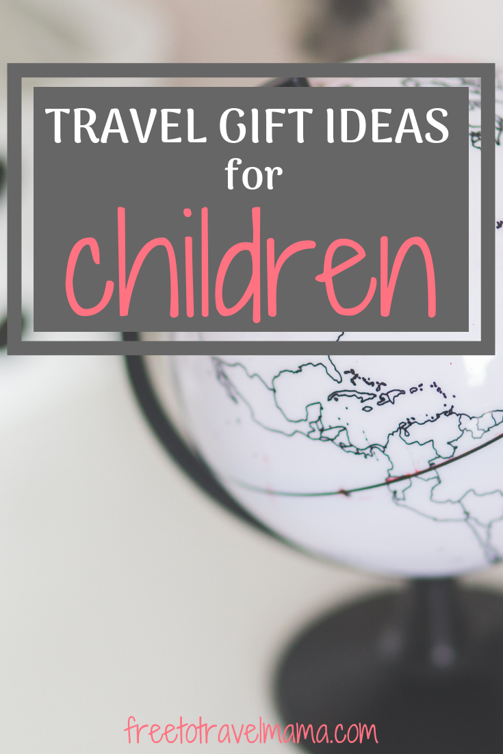 Looking for the Best Travel Gifts for Kids? We've got you covered from airplane entertainment toys to books that inspire exploration to practical travel gear for kids. #freetotravelmama #familytravel #packinglist