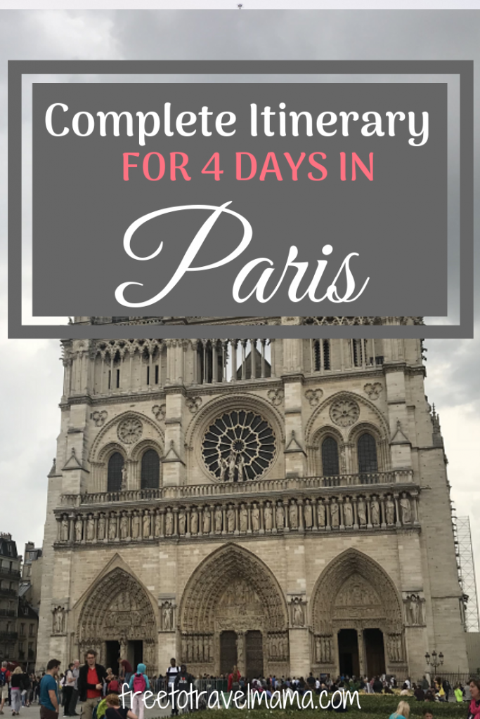 4 Days in Paris: A perfect itinerary for exploring the highlights of Paris while skipping the lines and taking the time to soak it all in. #freetotravelmama #paris #france #notredame