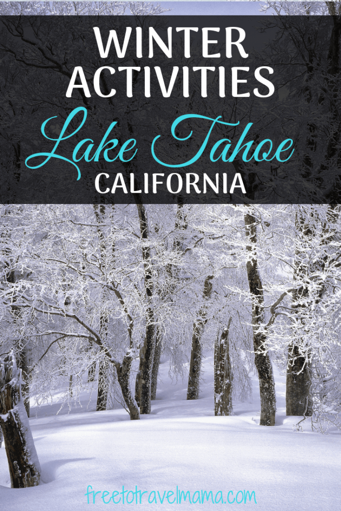 Are you spending Christmas or another winter weekend in Lake Tahoe? Winter Activities from cozy cabins to adventurous skiing, these ideas cover adult trips and family trips with kids. #freetotravelmama #laketahoe #winter