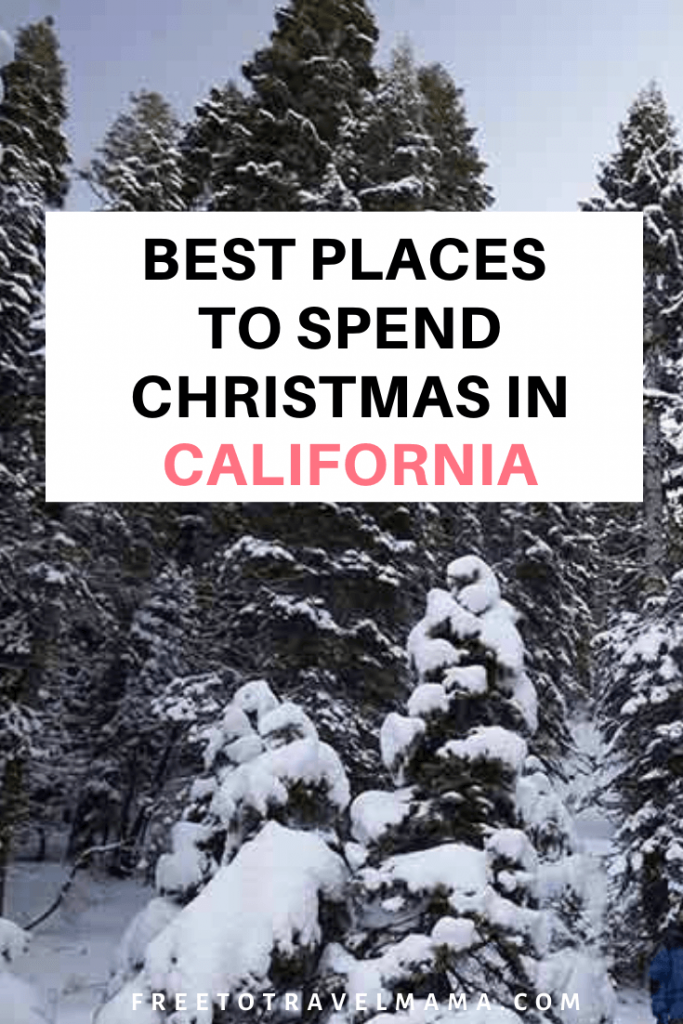 From Los Angeles to Lake Tahoe, Christmas in California is sure to leave you no lack of festive things to do! #freetotravelmama #christmasvacation #california #californiainwinter